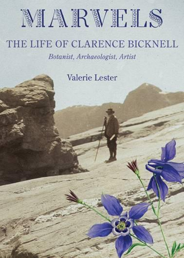 Marvels. The life of Clarence Bicknell